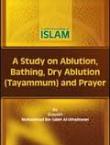 A Study on Ablution, Bathing, Dry Ablution (Tayammum) and Prayer
