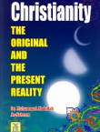 CHRISTIANITY The Original and the Present Reality