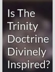 Is the Trinity Doctrine Divinely Inspired - M. A. C. Cave