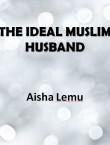 THE IDEAL MUSLIM HUSBAND