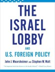 The Israel Lobby & US Foreign Policy