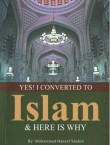 Yes I Converted to Islam and here is Why