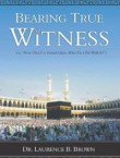 Bearing True Witness Now that I Found Islam What do I do With it