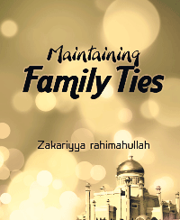 maintaining family ties In islam, the importance of maintaining family relations is paramount  and so  the act of maintaining family ties is an obligation in the islamic.