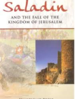 Saladin And The Fall Of The Kingdom Of